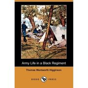 army life in a black regiment (dodo press) - thomas wentworth higginson - dodo press