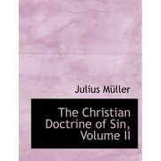 christian doctrine of sin, volume ii (large print edition) - julius ma ller - bibliobazaar