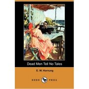 dead men tell no tales (dodo press) - e. w. hornung - dodo press