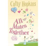 all mates together - cathy hopkins - piccadilly press ltd