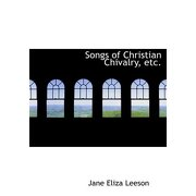 songs of christian chivalry, etc. (large print edition) - jane eliza leeson - bibliobazaar