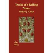tracks of a rolling stone - henry j. coke - unknown