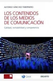 portada Los contenidos de los medios de comunicación: Calidad, rentabilidad y competencia (Deusto-CIEC)