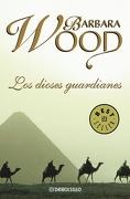 Los Dioses Guardianes - Barbara Wood - Debolsillo