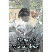 manasseh, a romance of transylvania - maurus j=kai - aegypan