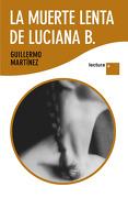 La Muerte Lenta de Luciana b. - Guillermo Martinez - NUEVAS INICIATI
