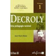 decroly. una pedagogía racional - editorial trillas-eduforma -