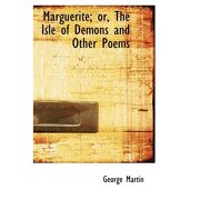 marguerite; or, the isle of demons and other poems - george martin - bibliobazaar