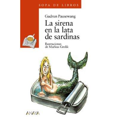 La sirena en la lata de sardinas (libros infantiles - sopa de libros); gudrun pausewang