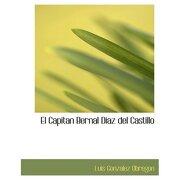 capitan bernal diasaz del castillo (large print edition) - luis gonzalez obregon - bibliobazaar