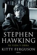 Stephen Hawking: Su Vida y Obra - Kitty Ferguson - Editorial Crítica