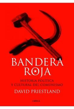 portada Bandera Roja: Historia Política y Cultural del Comunismo (Memoria Crítica)