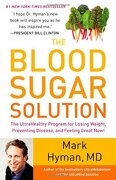 the blood sugar solution the ultrahealthy program for losing weight, preventing disease, and feeling great now! - mark hyman m.d. - little, brown and company edición 1 (28 de febrero de 2012)