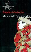 mujeres de ojos grandes(seix barral) - angeles mastretta - emece