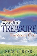 Zandi's Treasure: Rainbow's End - Nick T. Byrd, T. Byrd - Authorhouse