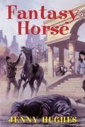 Fantasy Horse - Hughes, Jenny - Breakaway Books