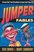 Jumper Fables: Strange-But-True Devotions to Jump-Start Your Faith - Davis, Ken - Zondervan