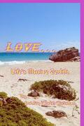 Love...Life's Illusive Zenith - Christian, MR Dudley - Pause for Poetry