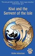 Kiwi and the Serpent of the Isle - Johnstone, Vickie - Createspace