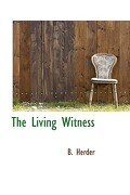 The Living Witness - Herder, B. - BiblioLife