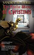 The Twelve Ways of Christmas - Odell, Sandra M. - Hydra House