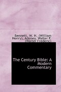 The Century Bible: A Modern Commentary - W. H. (William Henry), Bennett - BiblioLife
