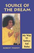Source of the Dream: My Way to Sathya Sai Baba - Priddy, Robert - Weiser Books