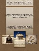 Odell V. Bausch & Lomb Optical Co U.S. Supreme Court Transcript of Record with Supporting Pleadings - Odell, Benjamin F. J. - Gale, U.S. Supreme Court Records
