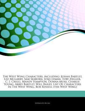portada articles on the west wing characters, including: josiah bartlet, leo mcgarry, sam seaborn, josh lyman, toby ziegler, c. j. cregg, mandy hampton, donna