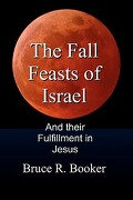 The Fall Feasts of Israel - Booker, Bruce R. - Createspace