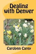 Dealing with Denver - Carey, Carolynn - Createspace