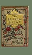 The Ballroom Guide - Warne &. Co, Frederick - Noverre Press