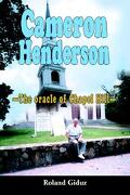 Cameron Henderson: The Oracle of Chapel Hill - Giduz, Roland - iUniverse