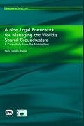 A New Legal Framework for Managing the World's Shared Groundwaters - Murad, Fadia Daibes - IWA Publishing (Intl Water Assoc)