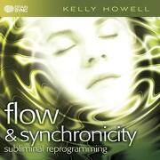 Flow & Synchronicity: Subliminal Reprogramming - Howell, Kelly - Brain Sync