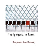 The Iphigenia in Tauris. - Anonymouse - BiblioLife