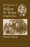The Narrative of William W. Brown: A Fugitive Slave - Brown, William Wells - Dover Publications