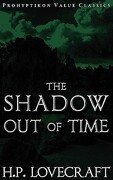 The Shadow Out of Time - Lovecraft, H. P. - Prohyptikon Publishing Inc.