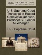 U.S. Supreme Court Transcript of Record Genevieve Johnson, Petitioner, V. Eleanor Muelberger. - U. S. Supreme Court - Gale, U.S. Supreme Court Records