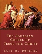 The Aquarian Gospel of Jesus the Christ - Dowling, Levi H. - Lits