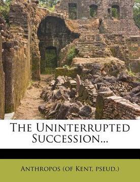 portada the uninterrupted succession...