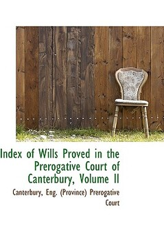 portada index of wills proved in the prerogative court of canterbury, volume ii