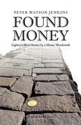Found Money - Jenkins, Peter Watson - Celestial Voices, Inc