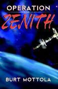 Operation Zenith - Burt Mottola - Infinity Publishing (Pa)