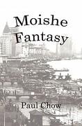 Moishe Fantasy - Chow, Paul - Createspace