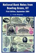 National Bank Notes from Bowling Green, KY: First Edition, September 2004 - Maples, J. Fred - iUniverse