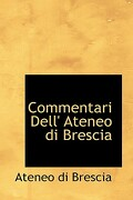 Commentari Dell' Ateneo Di Brescia - Brescia, Ateneo Di - BiblioLife