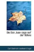 Die Don Juan-Sage Auf Der B Hne - Dietrich Leonhard Engel, Carl - BiblioLife
