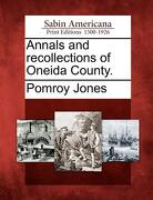 Annals and Recollections of Oneida County. - Jones, Pomroy - Gale, Sabin Americana