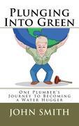 Plunging Into Green - Smith, John A. - Createspace